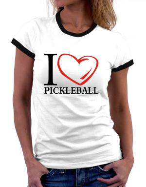 I Love Pickleball Women Ringer T-Shirt