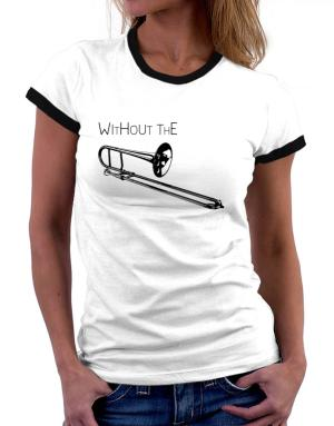 Playeras Ringer de Wihtout the Trombone