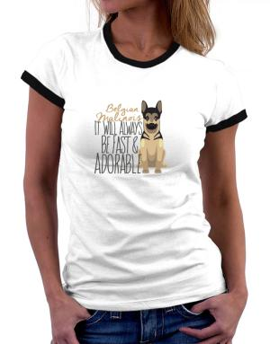 It will always be fast & adorable Belgian malinois Women Ringer T-Shirt