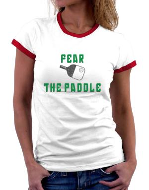 Fear the Paddle Pickleball Women Ringer T-Shirt
