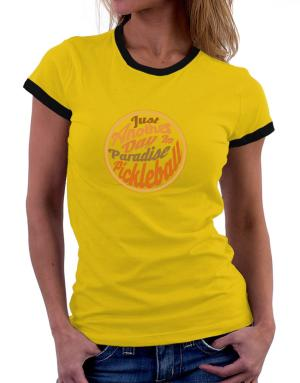 Just another day in paradise pickleball Women Ringer T-Shirt