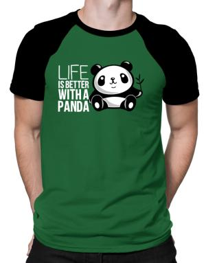Life is better with a panda Raglan T-Shirt