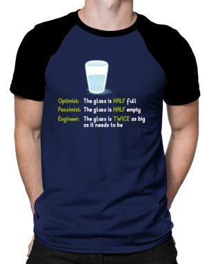 Optimist pessimist engineer glass problem Raglan T-Shirt