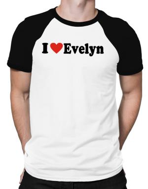 I Love Evelyn Raglan T-Shirt