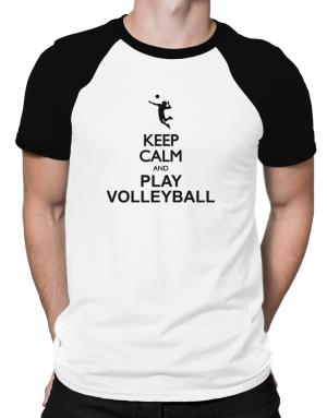 Keep calm and play Volleyball - silhouette Raglan T-Shirt