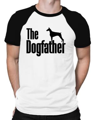 The dogfather Doberman Pinscher Raglan T-Shirt