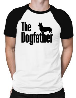 The dogfather Pembroke Welsh Corgi Raglan T-Shirt