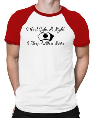 I Feel Safe At Night I Sleep With a Nurse Raglan T-Shirt