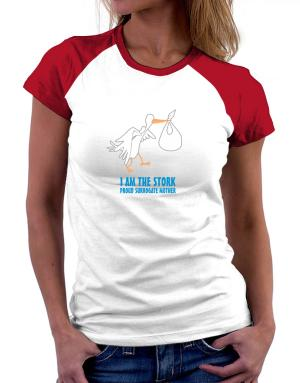 I am the stork Women Raglan T-Shirt