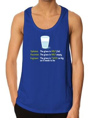 Optimist pessimist engineer glass problem Tank Top