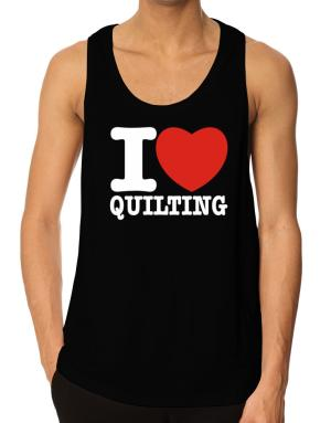 I Love Quilting Tank Top