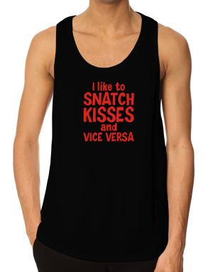 I like to snatch kisses Tank Top