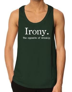 Irony the opposite of wrinkly Tank Top
