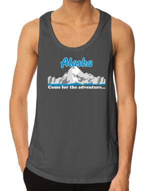 Come for the adventure Alaska Tank Top