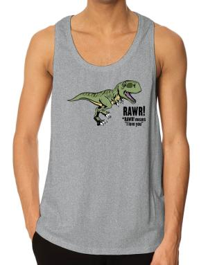 Rawr means I Love You in dinosaur Tank Top