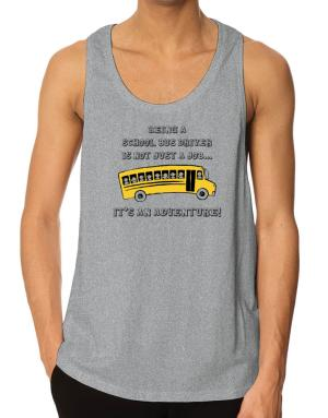 Being a school bus driver is not just a job Tank Top