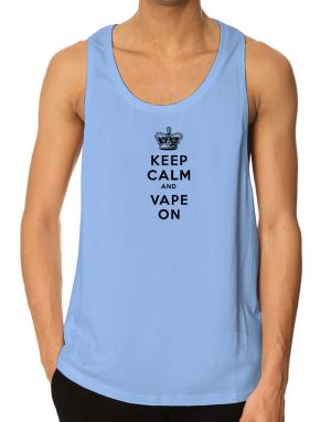 Keep Calm and Vape On Tank Top