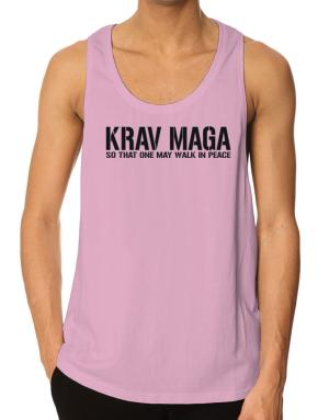 Krav Maga Walk in peace Tank Top