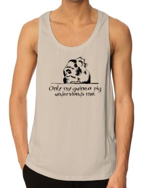 Only my guinea pig understands me Tank Top