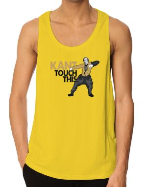 Kant touch this Tank Top