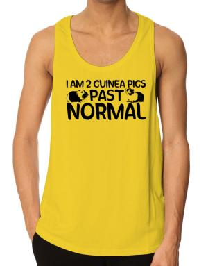I am two guinea pigs past normal Tank Top