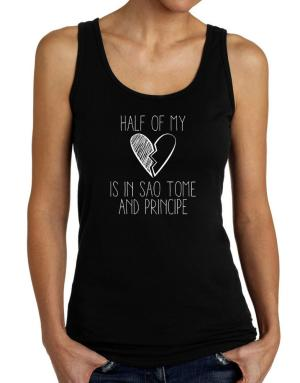 Half of my heart is in Sao Tome And Principe Tank Top Women