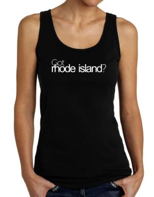 Got Rhode Island? Tank Top Women