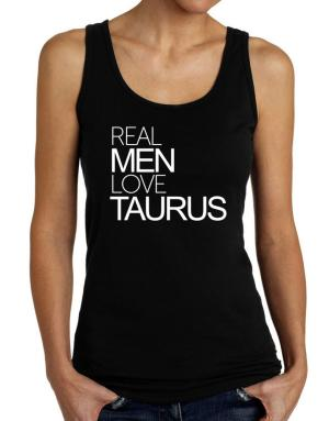 Real men love Taurus Tank Top Women