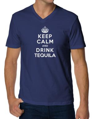 Keep calm and drink Tequila V-Neck T-Shirt