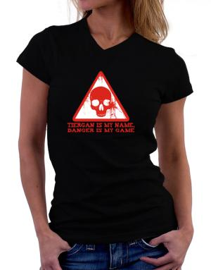 Tiergan Is My Name, Danger Is My Game T-Shirt - V-Neck-Womens