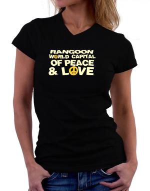 Rangoon World Capital Of Peace And Love T-Shirt - V-Neck-Womens