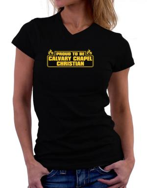 Proud To Be Calvary Chapel Christian T-Shirt - V-Neck-Womens