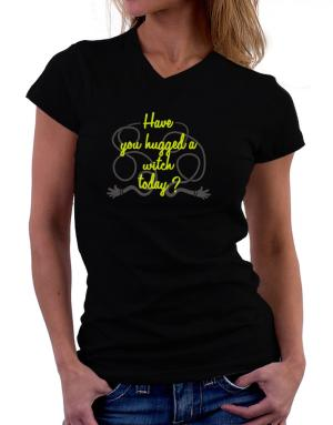 Have You Hugged A Witch Today? T-Shirt - V-Neck-Womens