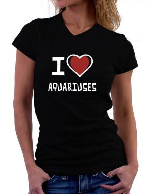 I Love Aquariuses T-Shirt - V-Neck-Womens