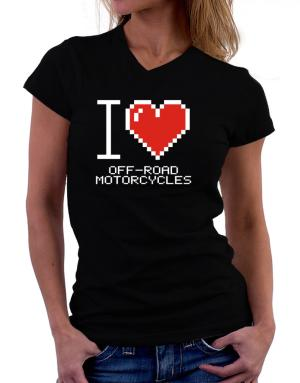 I love Off-Road Motorcycles pixelated T-Shirt - V-Neck-Womens
