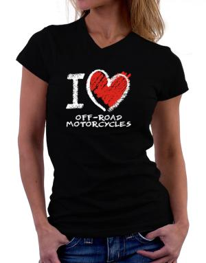 I love Off-Road Motorcycles chalk style T-Shirt - V-Neck-Womens