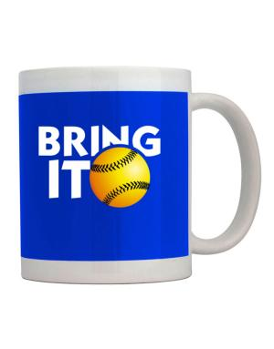 Bring it softball Mug