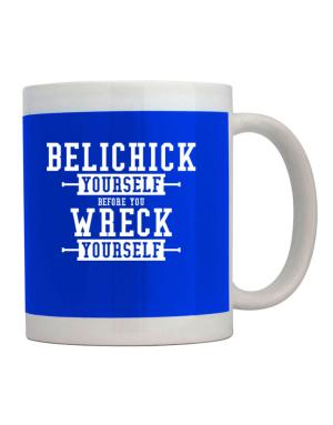Belichick yourself before you wreck yourself Mug
