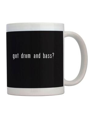 Got Drum And Bass? Mug