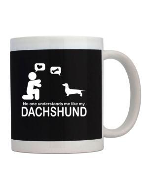 No One Understands Me Like My Dachshund Mug
