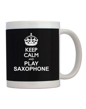 Keep calm and play Saxophone Mug