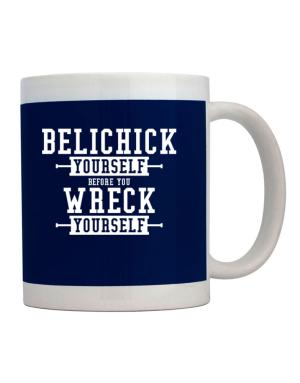 Taza de Belichick yourself before you wreck yourself