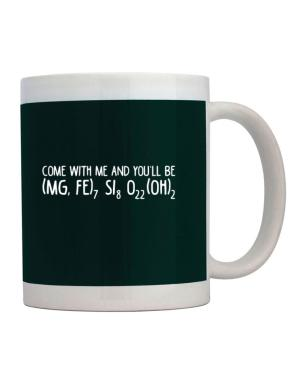 Taza de Come with me and you