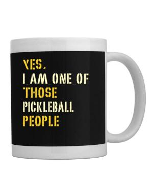 Yes I Am One Of Those Pickleball People Mug