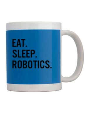 Eat sleep robotics Mug