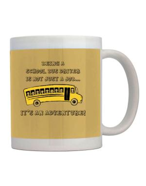 Being a school bus driver is not just a job Mug