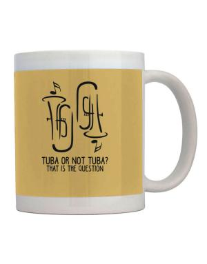 Taza de Tuba or not tuba? that is the question