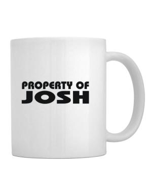 """ Property of Josh "" Mug"