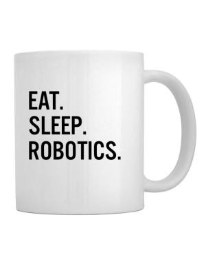 Taza de Eat sleep robotics