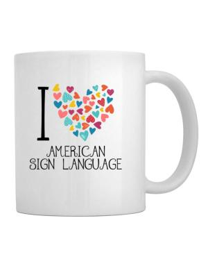 I love American Sign Language colorful hearts Mug